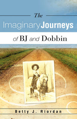 The Imaginary Journeys of BJ and Dobbin