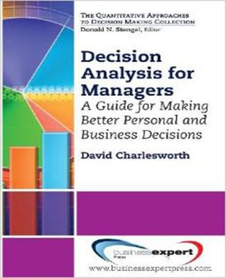 Decision Analysis for Managers