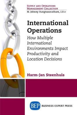 International Operations: How Multiple International Environments Impact Productivity and Location Decisions