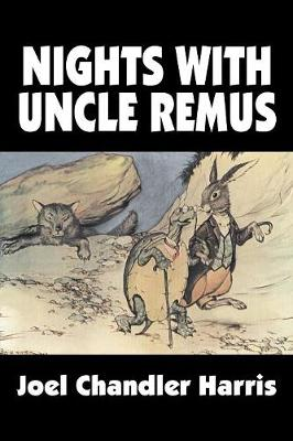 Nights with Uncle Remus by Joel Chandler Harris, Fiction, Classics