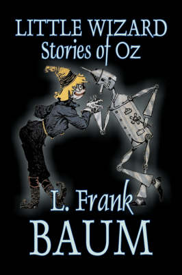 Little Wizard Stories of Oz by L. Frank Baum, Fiction, Fantasy, Fairy Tales, Folk Tales, Legends & Mythology