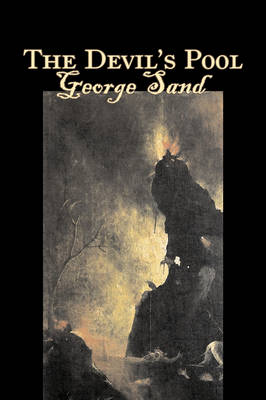 The Devil's Pooll by George Sand, Fiction, Classics, Fantasy, Horror