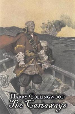The Castaways by Harry Collingwood, Fiction, Action & Adventure