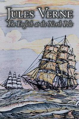 The English at the North Pole by Jules Verne, Fiction, Fantasy & Magic