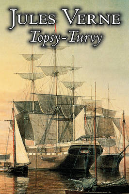 Topsy-Turvy by Jules Verne, Fiction, Fantasy & Magic