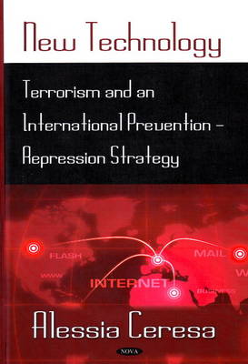 New Technology: Terrorism and an International Prevention-Repression Strategy