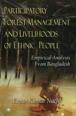 Participatory Forest Management & Livelihoods of Ethnic People: Empirical Analysis from Bangladesh