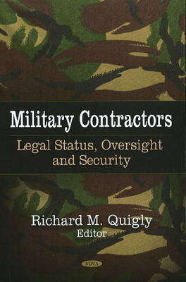 Military Contractors: Legal Status, Oversight and Security