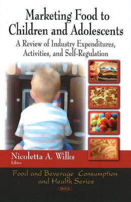 Marketing Food to Children & Adolescents: A Review of Industry Expenditures, Activities & Self-Regulation
