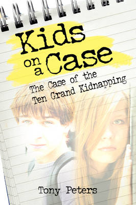 Kids on a Case: The Case of the Ten Grand Kidnapping