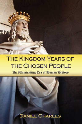 The Kingdom Years of the Chosen People
