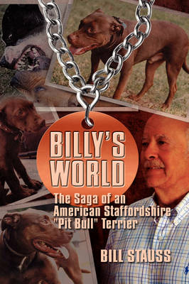 Billy's World, the Saga of an American Staffordshire Pit Bull Terrier