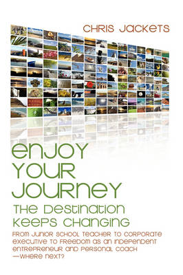 Enjoy Your Journey: The Destination Keeps Changing