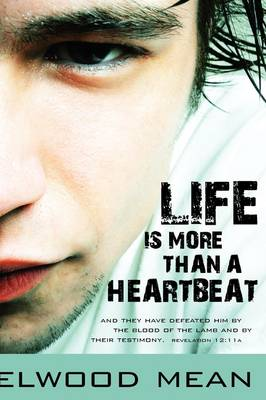 Life Is More Than a Heartbeat