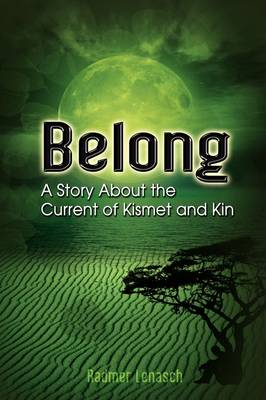 Belong: A Story about the Current of Kismet and Kin