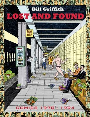 Bill Griffith: Lost And Found 1970-1994