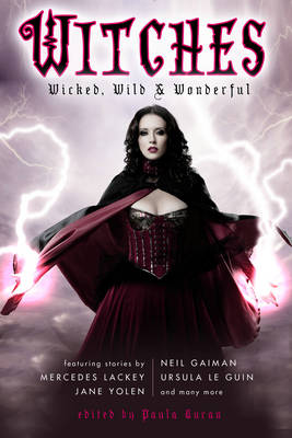 Witches: Wicked, Wild & Wonderful: Witches: Wicked, Wild & Wonderful Wicked, Wild & Wonderful