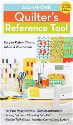 All-In-One Quilter's Reference Tool (2nd edition): Easy-To-Follow Charts, Tables & Illustrations