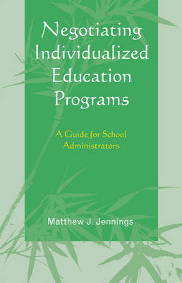 Negotiating Individualized Education Programs: A Guide for School Administrators