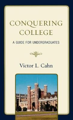 Conquering College: A Guide for Undergraduates