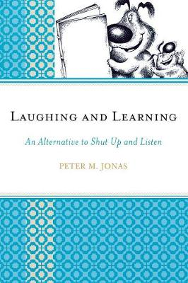 Laughing and Learning: An Alternative to Shut Up and Listen