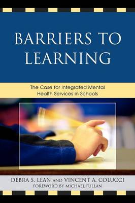 Barriers to Learning: The Case for Integrated Mental Health Services in Schools