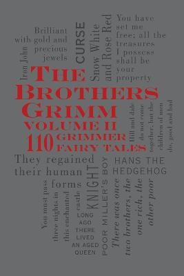 The Brothers Grimm Volume 2: 110 Grimmer Fairy Tales: 110 Grimmer Fairy Tales