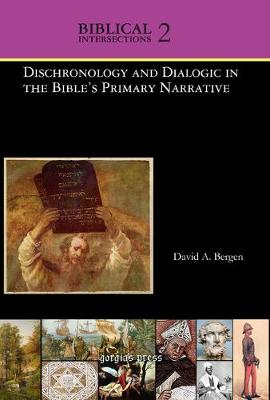 Dischronology and Dialogic in the Bible's Primary Narrative