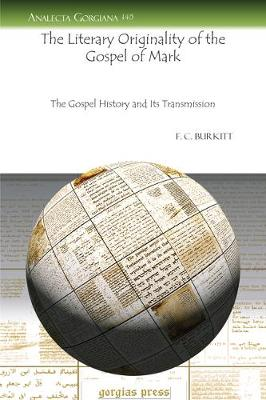 The Literary Originality of the Gospel of Mark: The Gospel History and Its Transmission