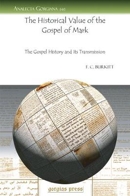 The Historical Value of the Gospel of Mark: The Gospel History and Its Transmission