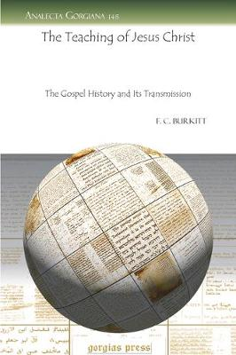 The Teaching of Jesus Christ: The Gospel History and Its Transmission
