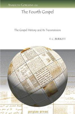 The Fourth Gospel: The Gospel History and Its Transmission