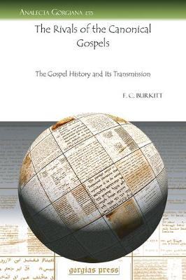 The Rivals of the Canonical Gospels: The Gospel History and Its Transmission