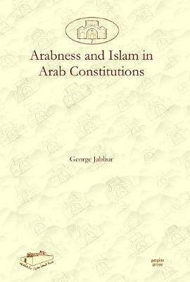 Arabness and Islam in Arab Constitutions