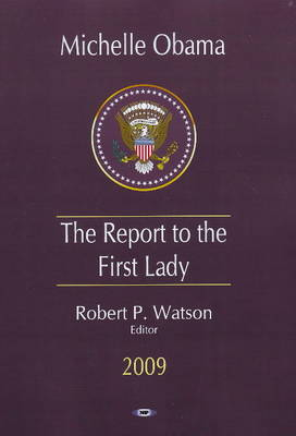 Michelle Obama: The Report to the First Lady