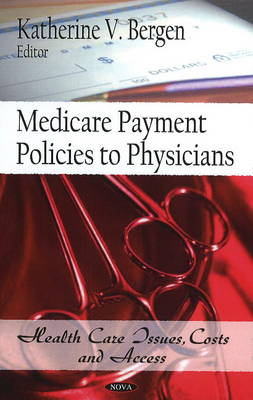 Medicare Payment Policies to Physicians