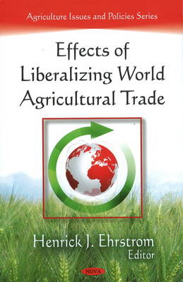 Effects of Liberalizing World Agricultural Trade