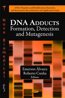 DNA Adducts: Formation, Detection & Mutagenesis