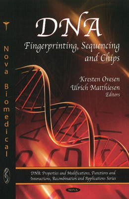 DNA: Fingerprinting, Sequencing and Chips