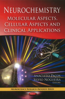 Neurochemistry: Molecular Aspects, Cellular Aspects and Clinical Applications