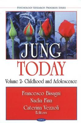 Jung Today: Volume 2 -- Childhood & Adolescence