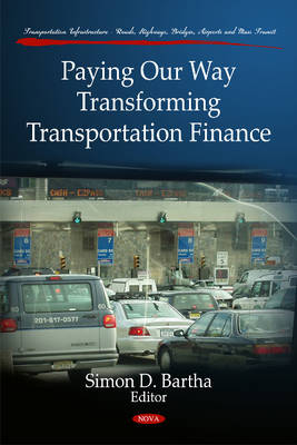 Paying Our Way: Transforming Transportation Finance
