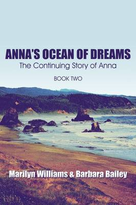 Anna's Ocean of Dreams: The Continuing Story of Anna: Book Two