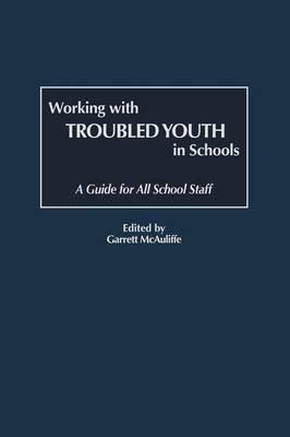 Working with Troubled Youth in Schools (Gpg) (PB)