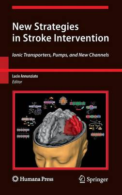 New Strategies in Stroke Intervention: Ionic Transporters, Pumps, and New Channels