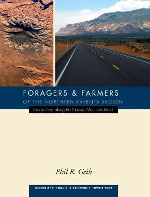 Foragers and Farmers of the Northern Kayenta Region: Excavations along the Navajo Mountain Road