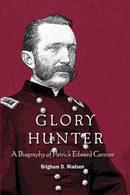 Glory Hunter: A Biography of Patric Edward Connor