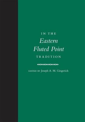 In the Eastern Fluted Point Tradition