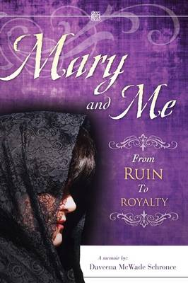 Mary and Me from Ruin to Royalty