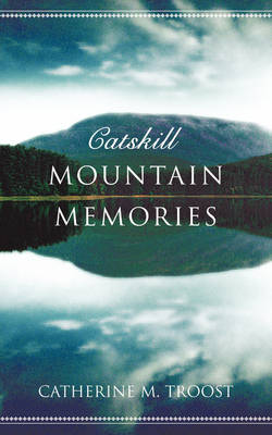 Catskill Mountain Memories